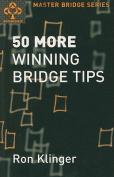 50 More Winning Bridge Tips