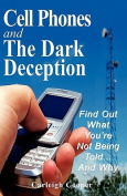 Cell Phones and the Dark Deception
