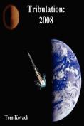 Tribulation: 2008