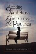 Seeking Soul Mates, Spirit Guides, Past Lives