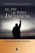 El Fin De Toda Jactancia [Spanish]