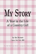 My Story - A Year in the Life of a Country Girl