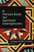 A Phrasebook for Spiritual Emergencies