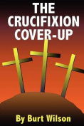 The Crucifixion Cover-Up