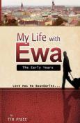 My Life with Ewa