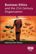 Business Ethics and the 21st Century Organization