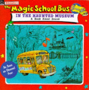 The Magic School Bus in the Haunted Museum