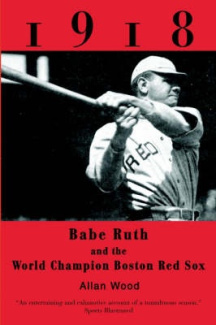 1918: Babe Ruth and the World Champion Boston Red Sox
