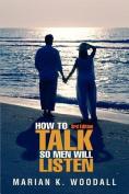 How to Talk So Men Will Listen
