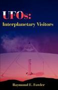 UFOs: Interplanetary Visitors