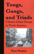 Tongs, Gangs, and Triads