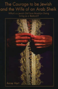 The Courage to Be Jewish and the Wife of an Arab Sheik