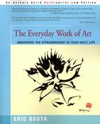 The Everyday Work of Art