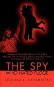 The Spy Who Hated Fudge