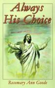 Always His Choice