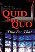 Quid Pro Quo: This for That