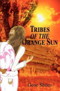 Tribes of the Orange Sun