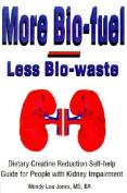 More Bio-Fuel --- Less Bio-Waste