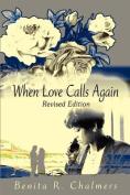 When Love Calls Again