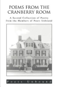 Poems from the Cranberry Room:A Second Collection of Poetry from the Members of Poets Unbound