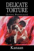 Delicate Torture