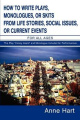 How to Write Plays, Monologues, or Skits from Life Stories, Social Issues, or Current Events