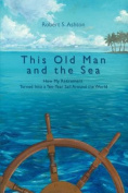 This Old Man and the Sea