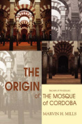 The Origin of the Mosque of Cordoba