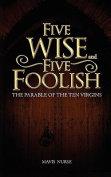 Five Wise and Five Foolish