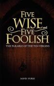 Five Wise and Five Foolish