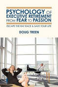 Psychology of Executive Retirement from Fear to Passion