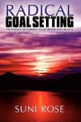 Radical Goal Setting