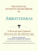 The Official Patient's Sourcebook on Arrhythmias