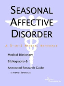 Seasonal Affective Disorder - A Medical Dictionary, Bibliography, and Annotated Research Guide to Internet References