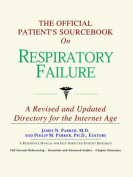 The Official Patient's Sourcebook on Respiratory Failure