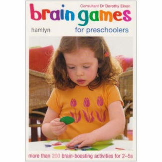 Brain Games for Preschoolers: More than 200 Brain-Boosting Activities for 2-5s Dr. Dorothy Einon