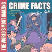 The World's Most Amazing Crime Facts for Kids