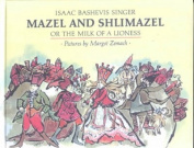 Mazel and Shlimazel, or, the Milk of a Lioness