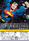 DC Comics Guide to Pencilling Comics