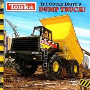 If I Could Drive a Dump Truck! (Tonka