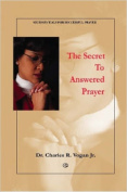The Secret to Answered Prayer