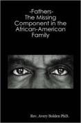 -Fathers- The Missing Component in the African-American Family