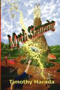 Myth Shattering