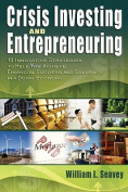 Crisis Investing and Entrepreneuring