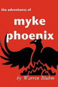 The Adventures of Myke Phoenix