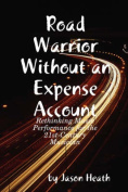 Road Warrior Without an Expense Account