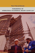 Fundamentals of International Occupational Health And Safety Law