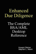 Enhanced Due Diligence - The Complete BSA/AML Desktop Reference