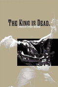 The King Is Dead.