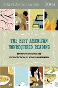 The Best American Nonrequired Reading 2004 (Best American Nonrequired Reading